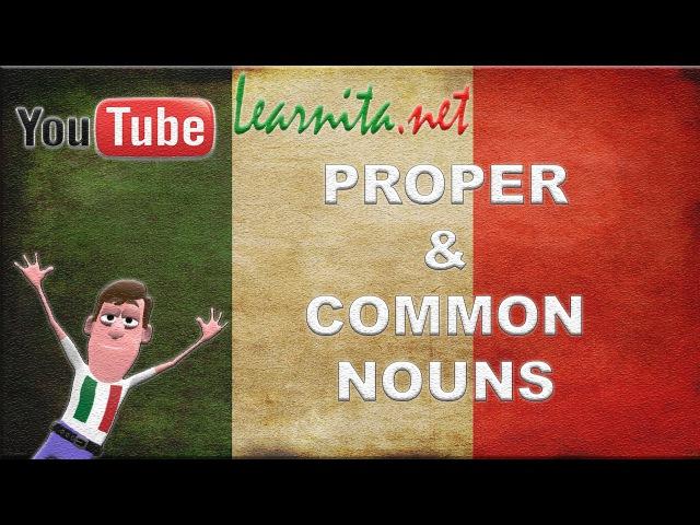 Learn italian - PROPER AND COMMON NOUNS - Lesson 5
