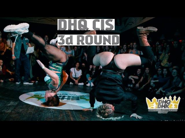 DANCEHALL QUEEN KING CIS 2017| DHQ - 3rd round - DHQ MASHA MOM vs DHQ MUCHACHA