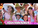 Rock Your Hawaii Luau! Annie, Hayden, Hayley, Brooke and Rush