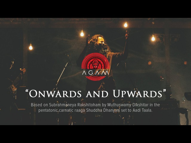 Onwards and Upwards ( Subrahmanyena ) | Agam | A Dream To Remember | Music Video