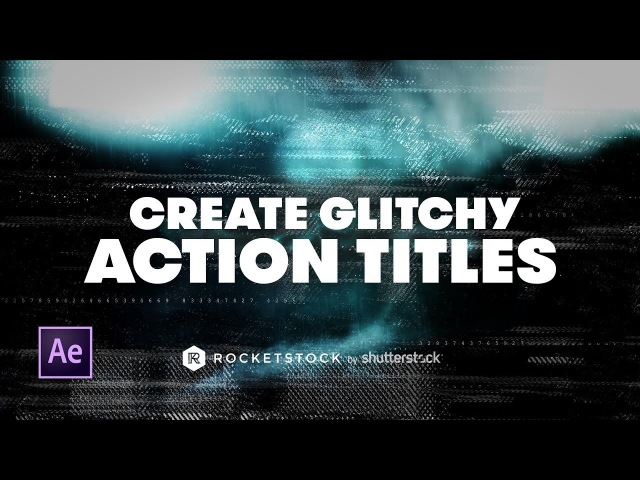 Create Action Titles With Glitch Effects   RocketStock