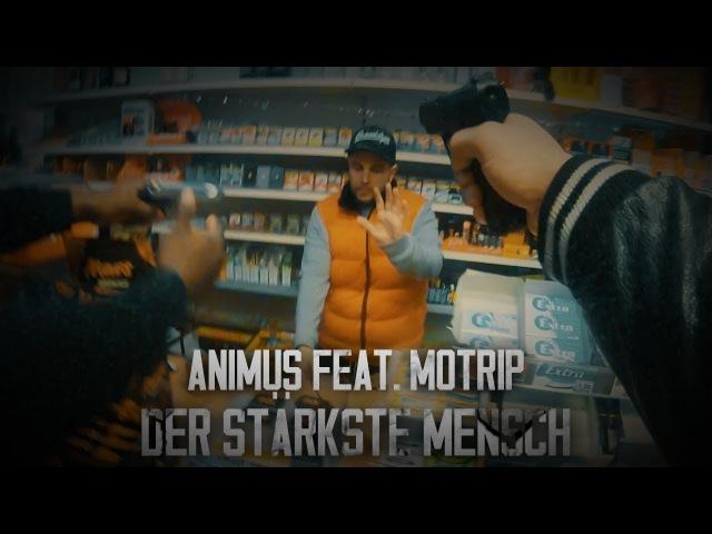ANIMUS feat. MOTRIP - DER STÄRKSTE MENSCH (Prod. by GOREX)