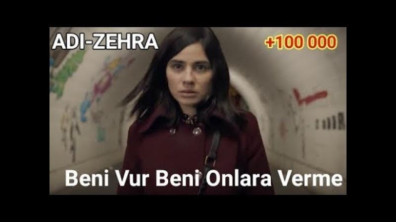 Adı Zehra Dizisi Ahmet Kaya -Beni Vur