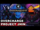 PROJECT Overcharge New Game Mode PROJECT Jhin Gameplay League of Legends