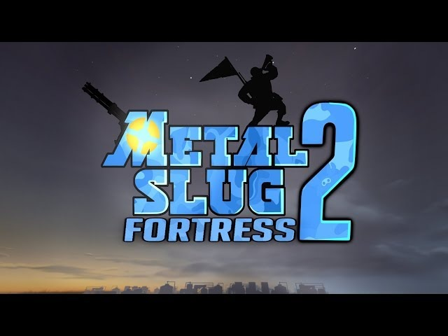 METAL SLUG FORTRESS 2 [SFM]