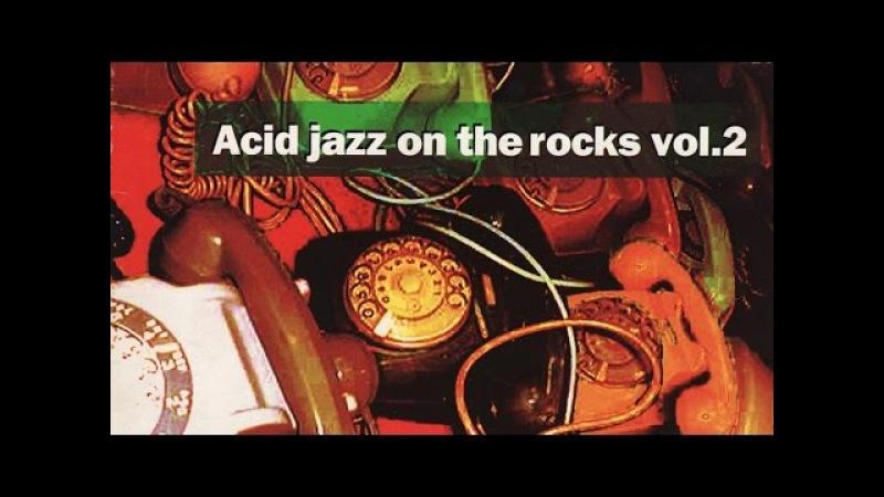 Acid Jazz On the Rocks  1 Hour of Funk Jazz Breaks Bossa Beats/Second Season(HQ)