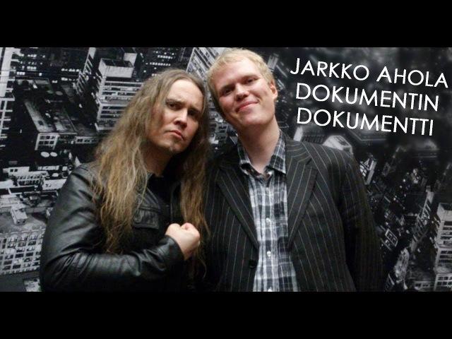 Jarkko Ahola: DOKUMENTIN DOKUMENTTI
