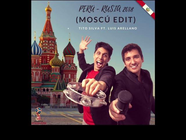 Canción Perú - Rusia 2018 (Moscú Edit) ..Pronto la versión Extended Remix con todos los jugadores