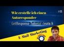 GetResponse deutsch - [Video] Autoresponder erstellen mit GetResponse