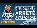 Dieudonné arrêté à l'aéroport Alain Jakubowicz, Nordahl Lelandais, La Réunion