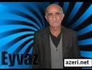 Yetim Eyvaz - Bir Men Olum,Bir Sen