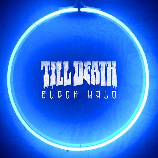 Till Death альбом Black Halo