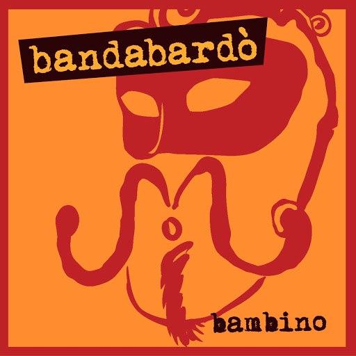 Bandabardò альбом Bambino