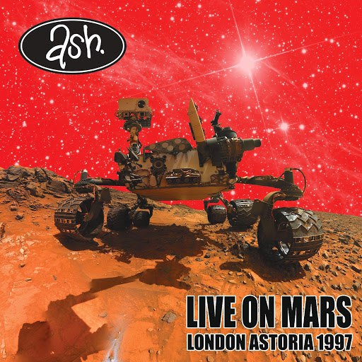Ash альбом Live on Mars: London Astoria 1997
