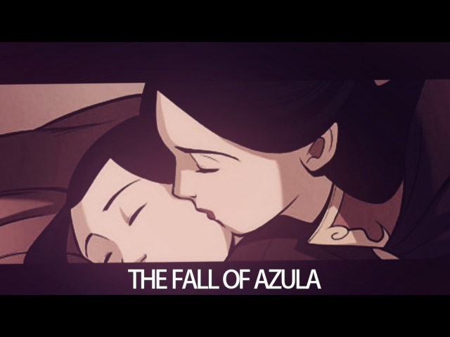 The Fall Of Azula
