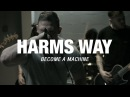 Harm's Way Become a Machine (OFFICIAL VIDEO)