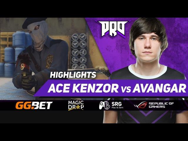 ACE KENZOR VS AVANGAR » HIGHLIGHT