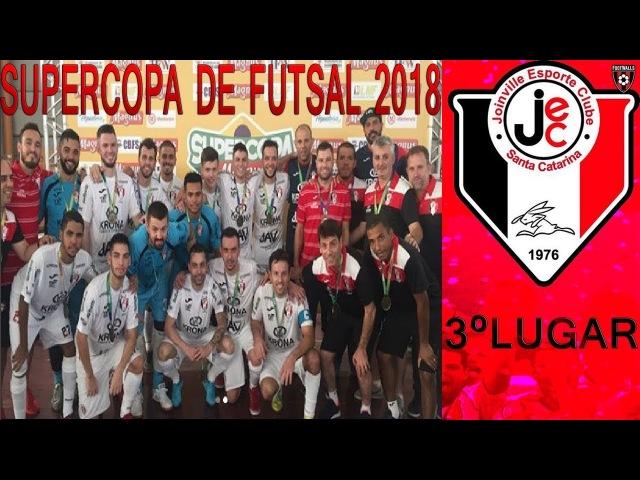 Gols Joinville 3 x 1 Horizonte Disputa 3º Lugar Supercopa de Futsal 2018 04 03 2018