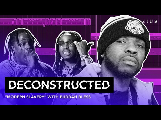 The Making Of Travis Scott Quavos Modern Slavery With Buddah Bless | Deconstructed
