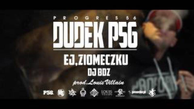 07. DUDEK P56 - EJ ZIOMECZKU 2 (Muz: LOUIS VILLAIN) (Progres56 - 9 SOLO Album Oficjalny Odsłuch)