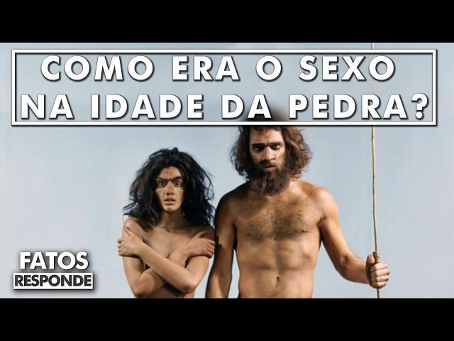 Como eram as relações sexuais do homem pré histórico? - FATOS RESPONDE