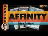 Channel DeMars - Modern Affinity (Deck Tech &amp Matches)