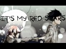 AMV【Form Voice】-|「It's my red stars |」