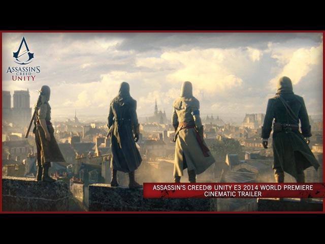 Assassin's Creed Unity E3 2014 World Premiere Cinematic Trailer EUROPE