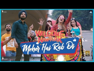 Клип на песню Meher Hai Rab Di - Дилджит, Сонакши Синха из фильма Welcome To New York