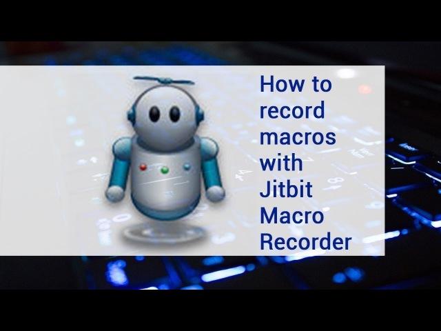 Jitbit Macro Recorder.Bot.Программа.Program   FREE DOWNLOAD