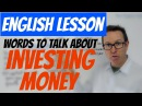 English lesson - Words to talk about INVESTING MONEY