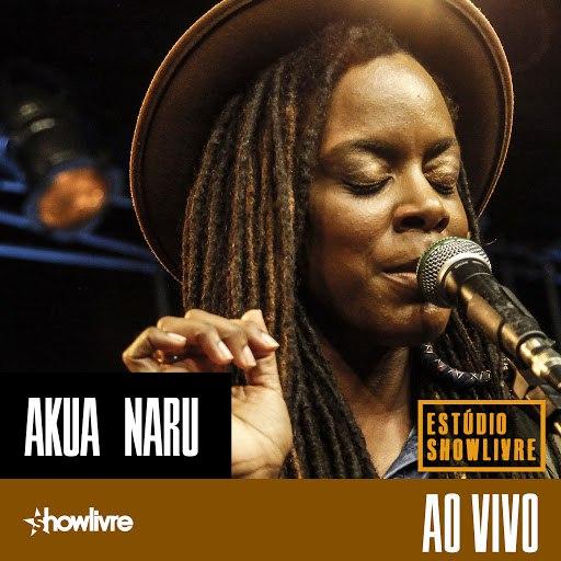 Akua Naru альбом Akua Naru No Estúdio Showlivre (Ao Vivo)