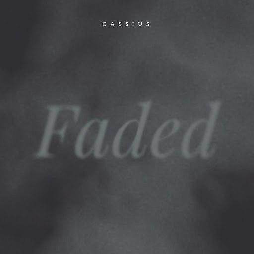 Cassius альбом Faded