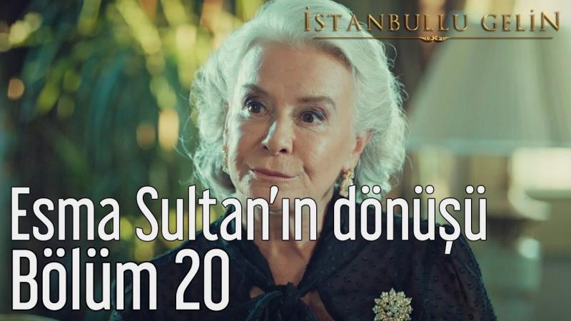 20. Bölüm - Esma Sultanın Dönüşü