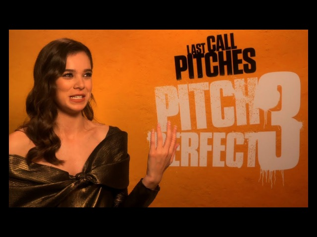 Hailee Steinfeld on Making Dreams Come True - Pitch Perfect 3 Interview EXCLUSIVE