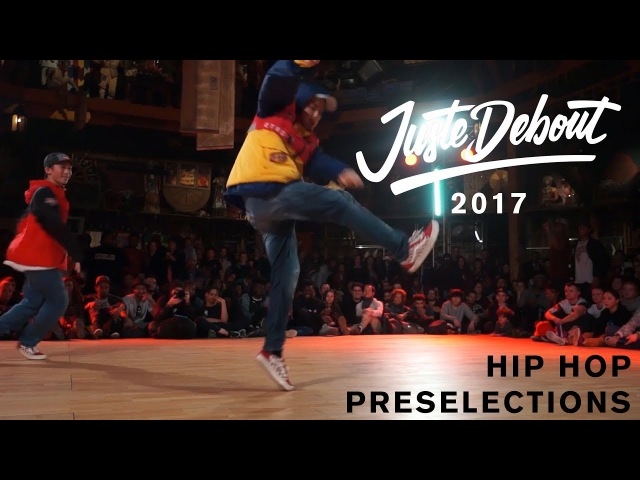 Juste Debout 2017 - Hip hop Preselections 4/4 | Danceproject.info