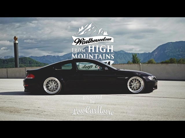 Wörthersee 2017 by LowCarMovie - FROM HIGH MOUNTAINS to deep cars (Worthersee, Woerthersee)