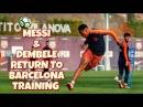 Messi Dembele return to training with Coutinho Suarez Yerry Mina
