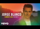 Jorge Blanco - Summer Soul (Fred Falke RemixAudio Only)