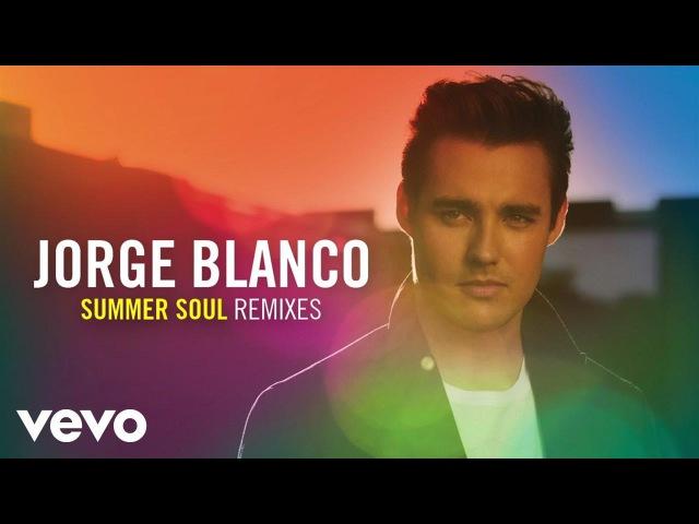 Jorge Blanco - Summer Soul (Fred Falke Remix/Audio Only)