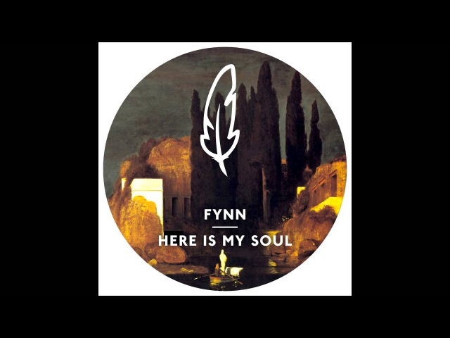 Fynn Here Is My Soul Original Mix