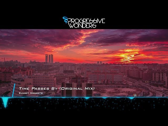 Sunset Moments Time Passes By Original Mix Music Video Progressive House Worldwide