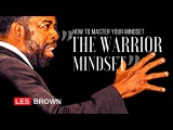 Les Brown - Use a Warrior Mindset to Win at Life (Les Brown Motivation)