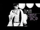 Jimin - Candy Shop (fmv)