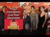 Deliha 2 Filminin Galasından Çok Özel Röportajlar