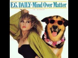 E G Daily - Mind Over Matter (Edit Mix)