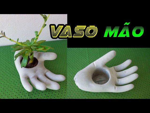 Como Fazer um Vaso de Cimento Formato Mão