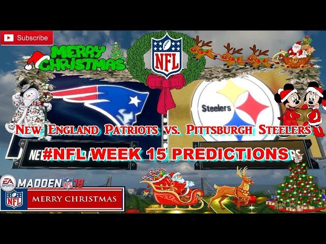 New England Patriots vs. Pittsburgh Steelers | NFL WEEK 15 | Predictions Madden 18