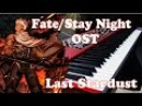 Fate/Stay Night UBW OST Piano Cover Episode 20 - Last Stardust by Aimer