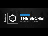 Our Waking Hour - The Secret HD
